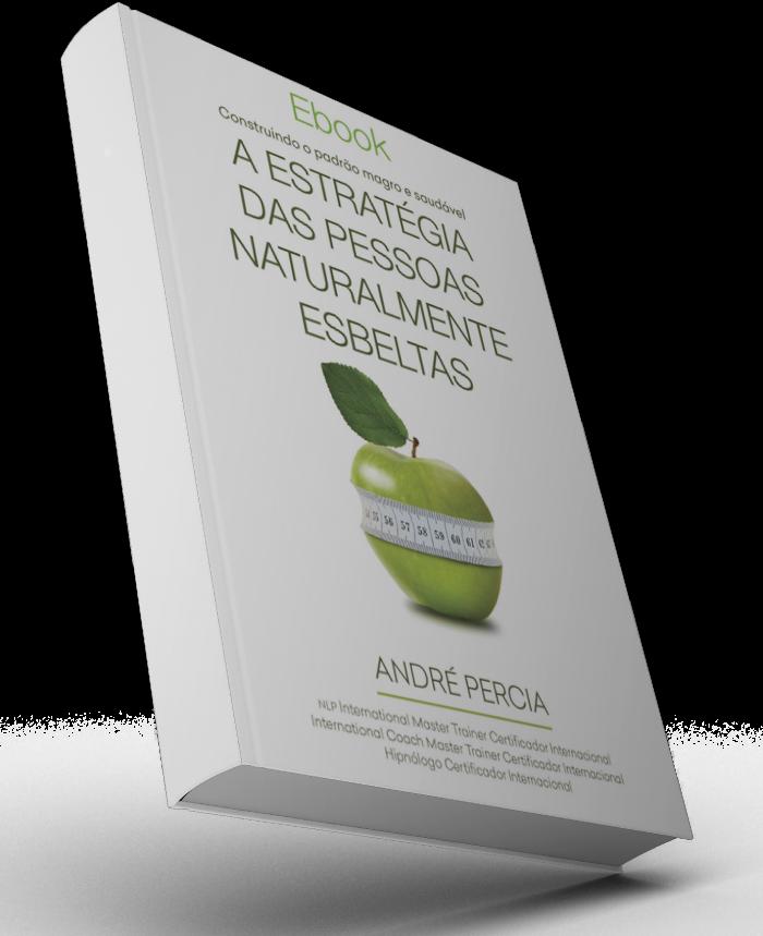 ebook estratégias das pessoas naturalmente esbeltas André Percia